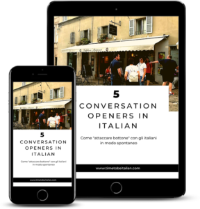 5 conversation openers in Italian - Barbara Rocci - timetobeitalian.com